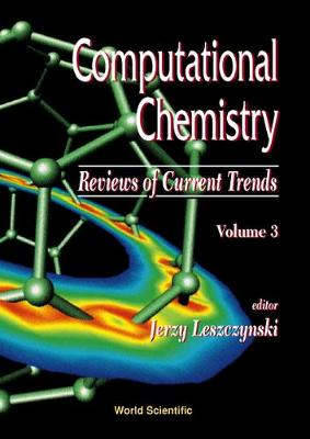 Computational Chemistry: Reviews Of Current Trends, Vol. 3 - Computational Chemistry: Reviews Of Current Trends 3 (Hardback)