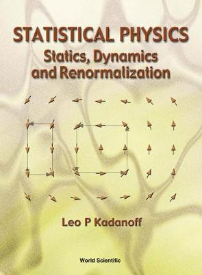 Statistical Physics: Statics, Dynamics And Renormalization (Hardback)