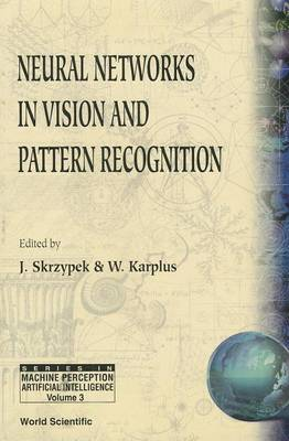 Neural Networks In Vision And Pattern Recognition - Series In Machine Perception And Artificial Intelligence 3 (Paperback)