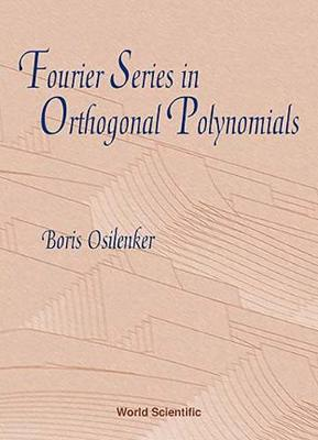 Fourier Series In Orthogonal Polynomials (Hardback)