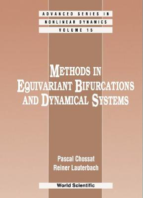 Methods In Equivariant Bifurcations And Dynamical Systems - Advanced Series in Nonlinear Dynamics 15 (Hardback)