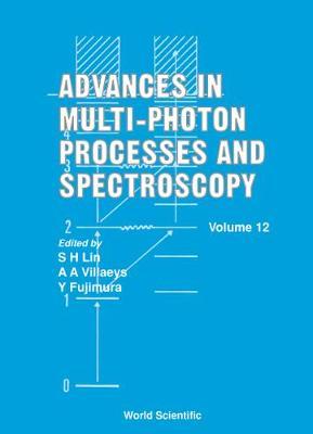 Advances In Multi-photon Processes And Spectroscopy, Volume 12 - Advances in Multi-Photon Processes and Spectroscopy 12 (Hardback)