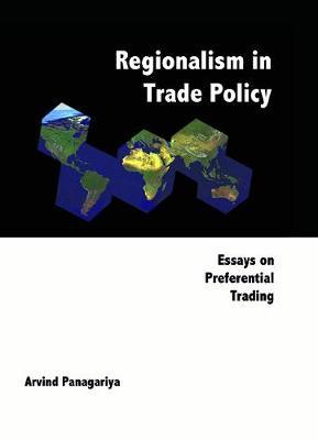 Regionalism In Trade Policy: Essays On Preferential Trading (Hardback)