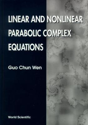 Linear And Nonlinear Parabolic Complex Equations (Hardback)