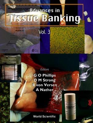 Advances In Tissue Banking, Vol 3 - Advances In Tissue Banking 3 (Hardback)