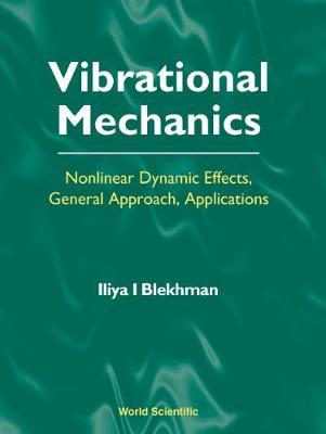 Vibrational Mechanics: Nonlinear Dynamic Effects, General Approach, Applications (Hardback)