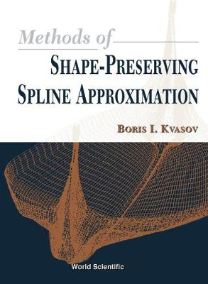 Methods Of Shape-preserving Spline Approximation (Hardback)