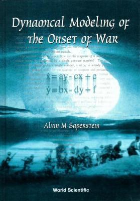 Dynamical Modeling Of The Onset Of War (Hardback)