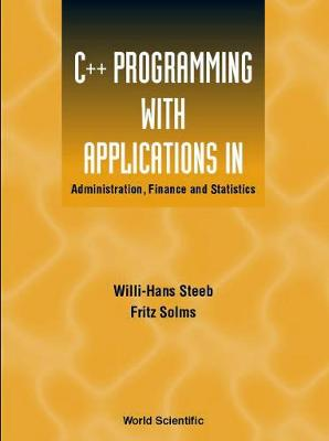C++ Programming With Applications In Administration, Finance And Statistics (Includes The Standard Template Library) (Hardback)