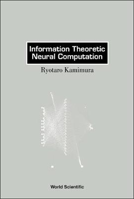 Information Theoretic Neural Computation (Hardback)