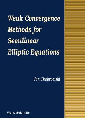 Weak Convergence Methods For Semilinear Elliptic Equations (Hardback)