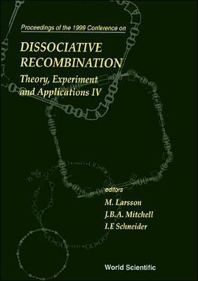 Dissociative Recombination: Theory, Experiments And Applications Iv (Hardback)