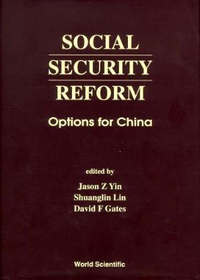 Social Security Reform: Options For China (Hardback)