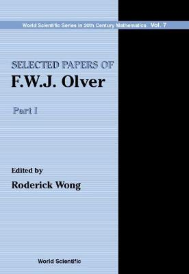 Selected Papers Of F.w.j. Olver (In 2 Volumes) - World Scientific Series In 20th Century Mathematics 7 (Hardback)