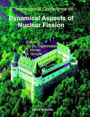 Dynamical Aspects Of Nuclear Fission: 4th International Conf, Danf-98, Oct 98, Slovak (Hardback)