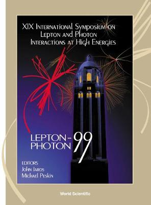 Lepton And Photon Interactions At High Energies - Proceedings Of The Xix International Symposium (Hardback)