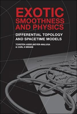 Exotic Smoothness And Physics: Differential Topology And Spacetime Models (Hardback)