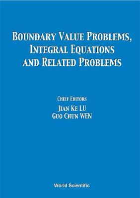 Boundary Value Problems, Integral Equations and Related Problems: Proceedings of the International Conference Beijng and Chende, Hebei, China 8-14 August 1999 (Hardback)