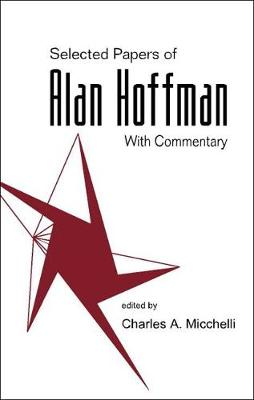 Selected Papers Of Alan J Hoffman (With Commentary) (Hardback)