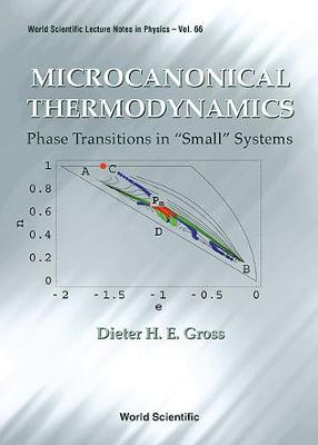 "Microcanonical Thermodynamics: Phase Transitions In ""Small"" Systems - World Scientific Lecture Notes In Physics 66 (Hardback)"