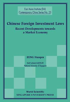 Chinese Foreign Investment Laws: Recent Developments Towards A Market Economy - East Asian Institute Contemporary China Series 23 (Paperback)