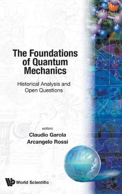 Foundations Of Quantum Mechanics, The: Historical Analysis And Open Questions (Hardback)