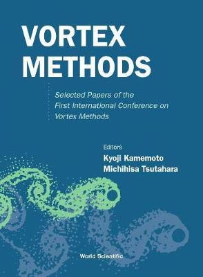 Vortex Methods: Selected Papers Of The First International Conference On Vortex Methods (Hardback)