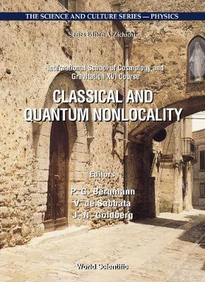 Classical And Quantum Nonlocality: Proceedings Of The 16th Course Of The International School Of Cosmology And Gravitation - The Science And Culture Series - Physics (Hardback)