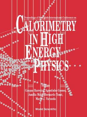 Calorimetry in High Energy Physics: Proceedings of the Eighth International Conference Lisbon, Portugal 13-19 June 1999 (Hardback)