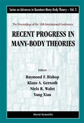 Recent Progress in Many-Body Theories: Proceedings of the 10th International Conference Seattle, USA 10-15 September 1999 - Series on Advances in Quantum Many-Body Theory v. 3 (Hardback)