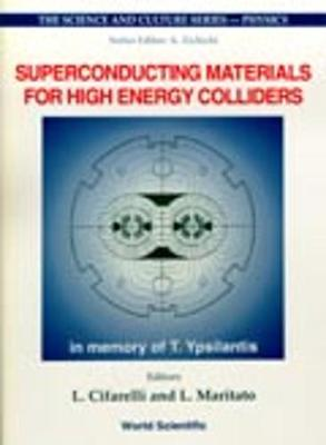 Superconducting Materials For High Energy Colliders - Proceedings Of The 38th Workshop Of The Infn Eloisatron Project - The Science And Culture Series - Physics (Hardback)