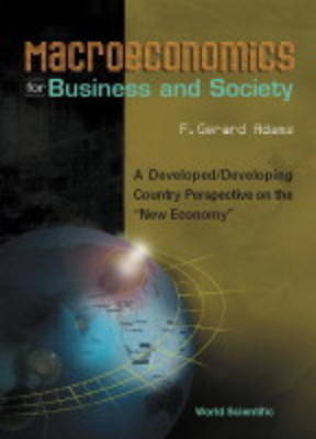 "Macroeconomics For Business And Society: A Developed/developing Country Perspective On The ""New Economy"" (Paperback)"
