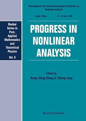 Progress In Nonlinear Analysis - Proceedings Of The Second International Conference On Nonlinear Analysis - Nankai Series In Pure, Applied Mathematics And Theoretical Physics 6 (Hardback)