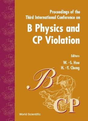 B Physics & Cp Violation '99, 3rd Intl Conf (Hardback)