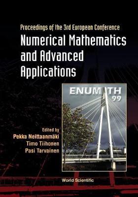 Numerical Mathematics And Advanced Applications: 3rd European Conf, Jul 99, Finland (Hardback)