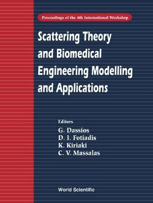 Scattering Theory And Biomedical Engineering Modelling And Applications - Proceedings Of The 4th International Workshop (Hardback)