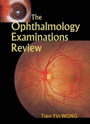 The Ophthalmology Examinations Review (Hardback)