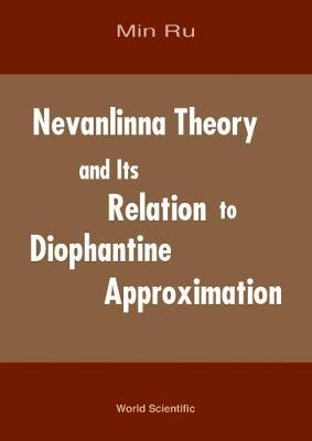 Nevanlinna Theory And Its Relation To Diophantine Approximation (Hardback)