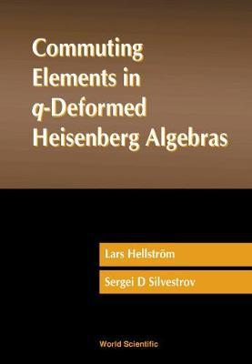 Commuting Elements In Q-deformed Heisenberg Algebras (Hardback)