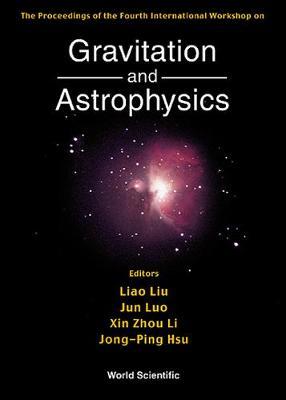 Gravitation & Astrophysics, 4th Intl Workshop (Hardback)