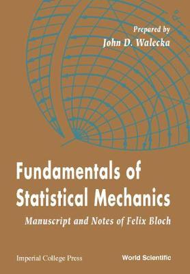 Fundamentals Of Statistical Mechanics: Manuscript And Notes Of Felix Bloch (Hardback)