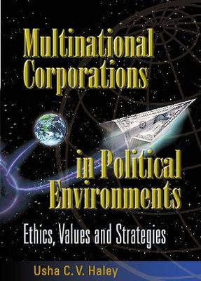 Multinational Corporations In Political Environments: Ethics, Values And Strategies (Hardback)