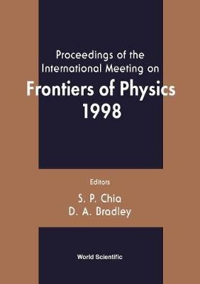 Frontiers Of Physics 1998, Proceedings Of The Intl Mtg (Hardback)