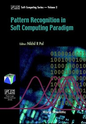 Pattern Recognition In Softcomputing Paradigm - Fuzzy Logic Systems Institute (Flsi) Soft Computing Series 2 (Hardback)