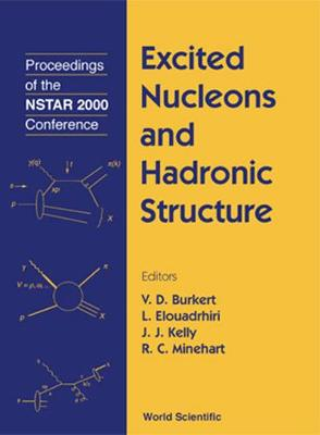 Excited Nucleons And Hadron Structure - Proceedings Of The Nstar 2000 Conference (Hardback)