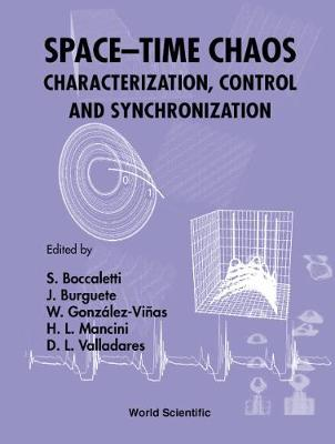 Space-time Chaos: Characterization, Control And Synchronization (Hardback)