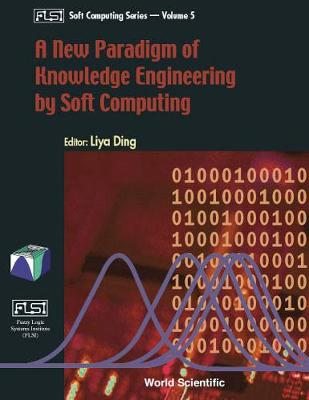 New Paradigm Of Knowledge Engineering By Soft Computing, A - Fuzzy Logic Systems Institute (Flsi) Soft Computing Series 5 (Hardback)