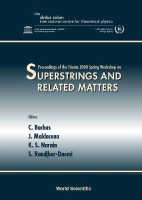 Superstrings & Related Matters, Procs Of The Trieste 2000 Spring Workshop (Hardback)