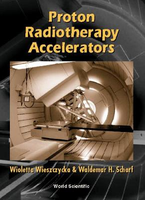 Proton Radiotherapy Accelerators (Hardback)