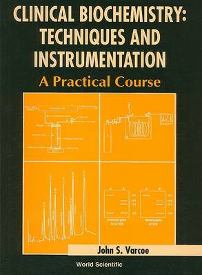Clinical Biochemistry: Techniques And Instrumentation - A Practical Course (Paperback)